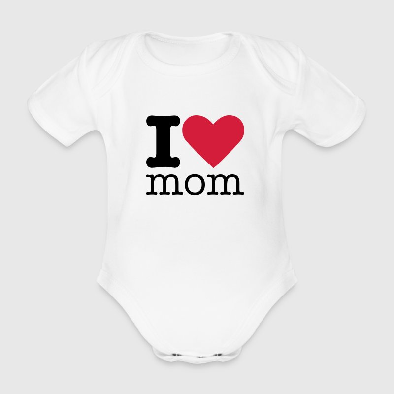 I Love Mom Baby Bodysuits - Organic Short-sleeved Baby Bodysuit