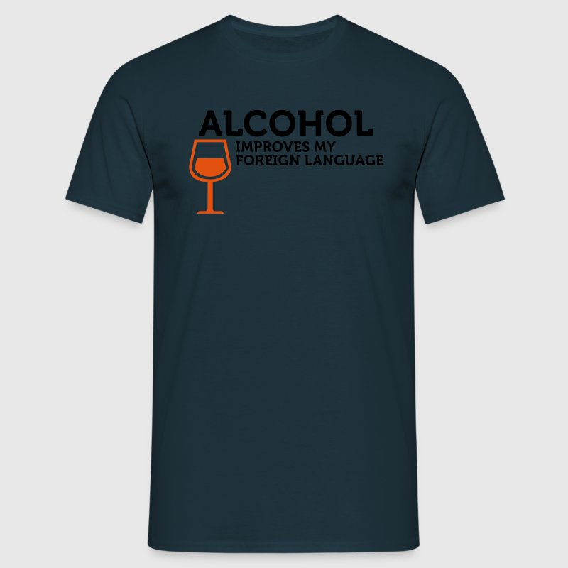 Alcohol improves my Foreign Language (2c) T-Shirts - Männer T-Shirt