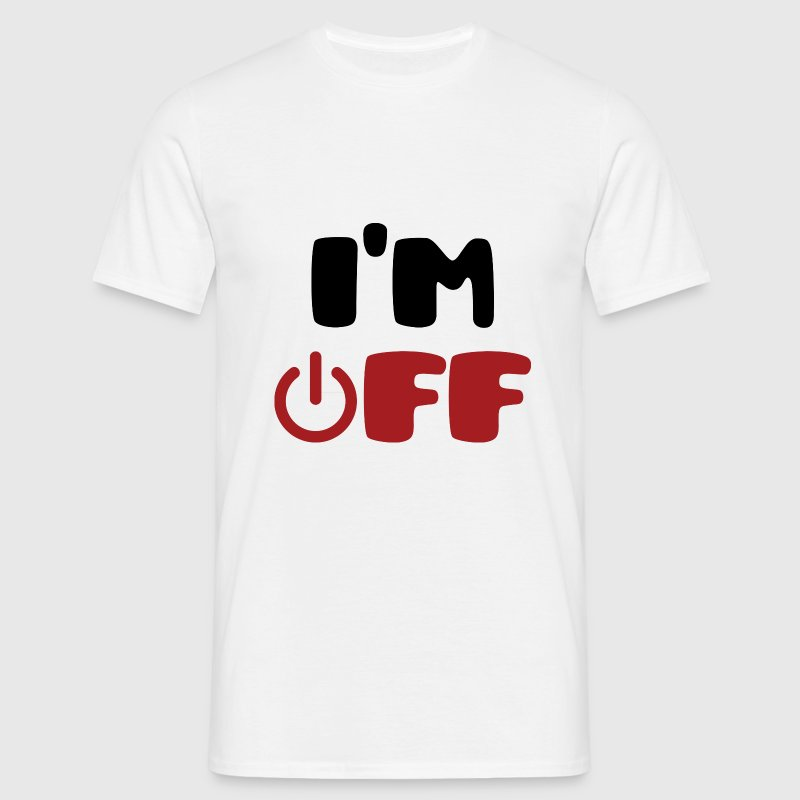 I'm Off T-Shirts - Men's T-Shirt