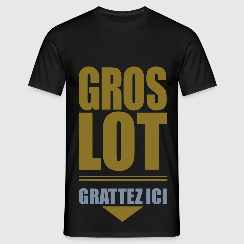 Touche le gros lot ! - T-shirt Homme