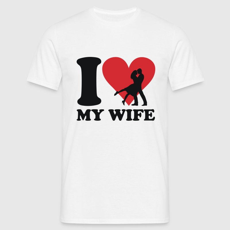 I love my Wife T-shirts - T-shirt Homme