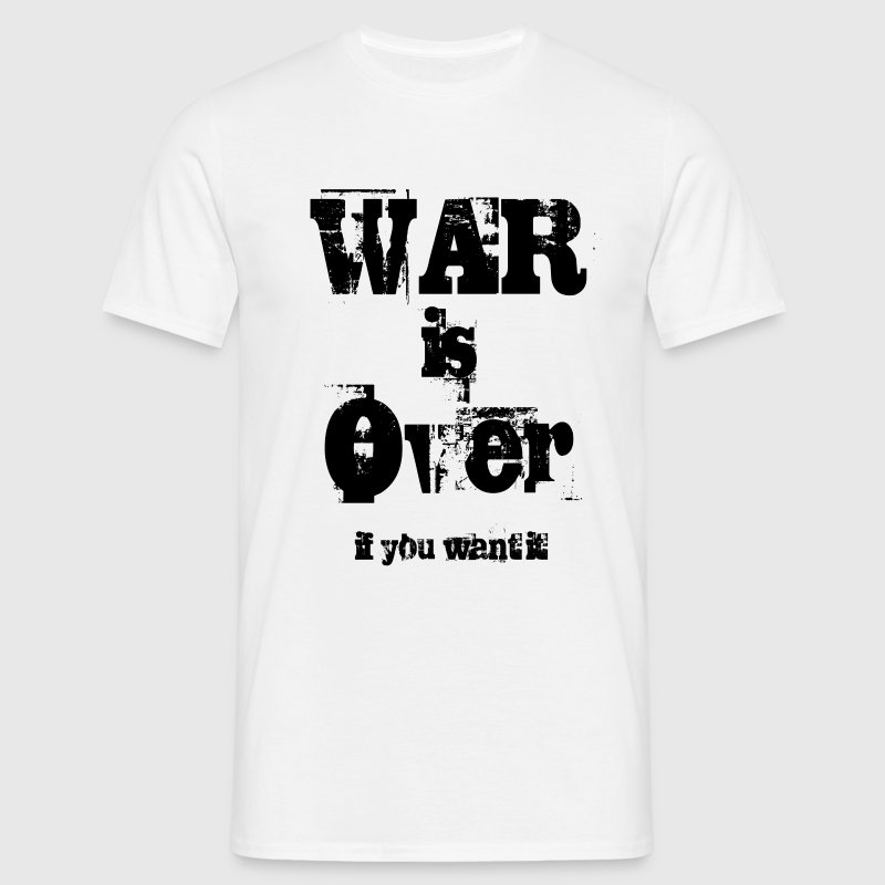 War is over, if you want it T-Shirts - Männer T-Shirt