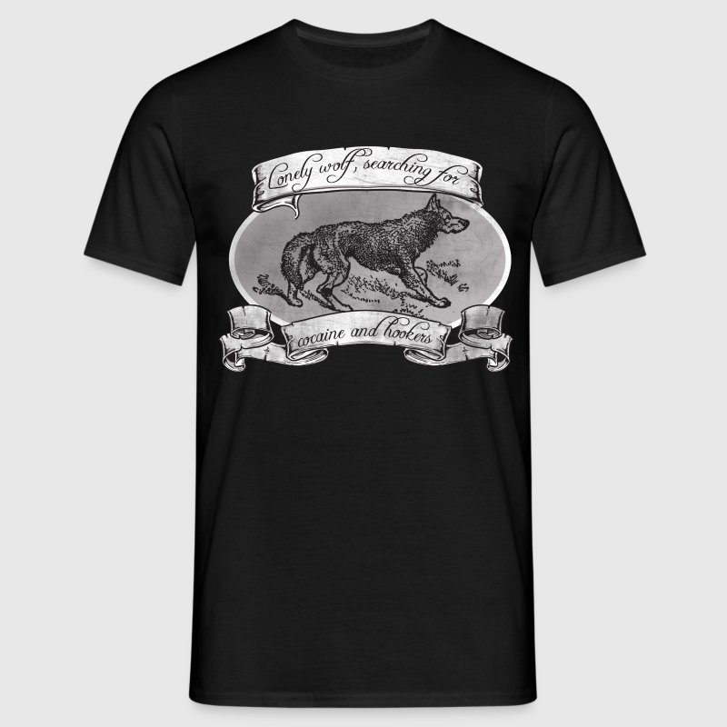 Lonely Wolf - searching for cocaine and hookers T-Shirts - Männer T-Shirt