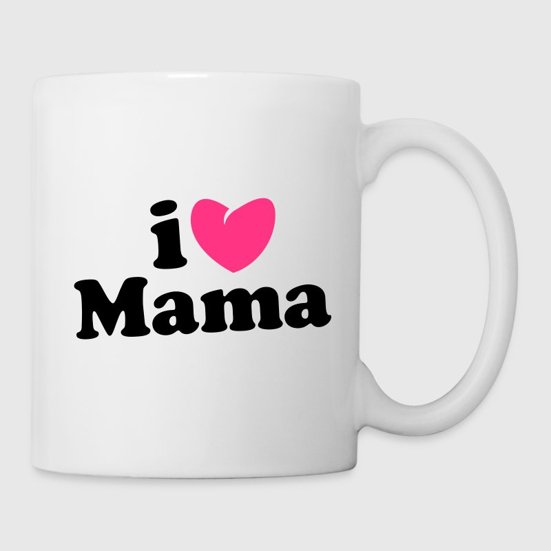 i love mama - i heart mama - ich liebe mutti mom mutter Tassen - Tasse
