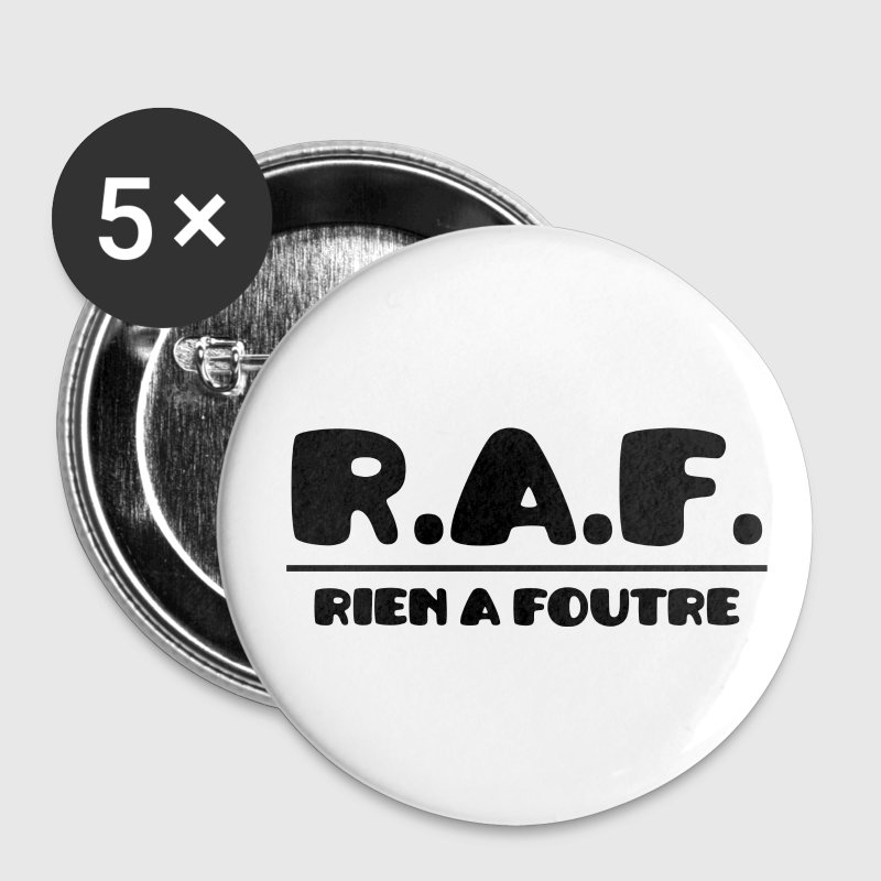 R.A.F. - Rien à foutre :) Badges - Badge petit 25 mm