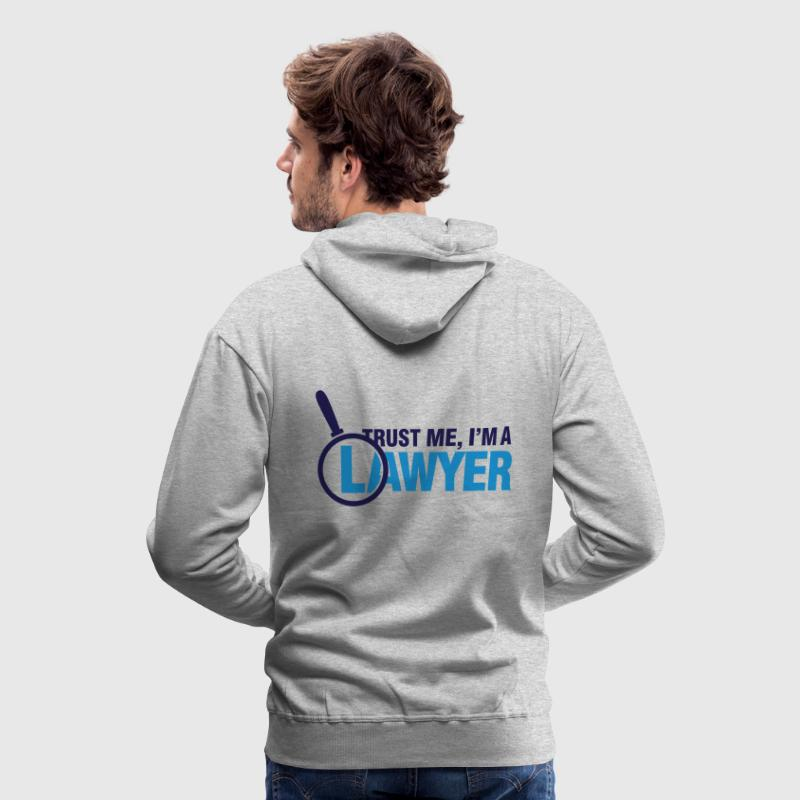 Trust Me Lawyer 2 (dd)++ Hoodies & Sweatshirts - Men's Premium Hoodie