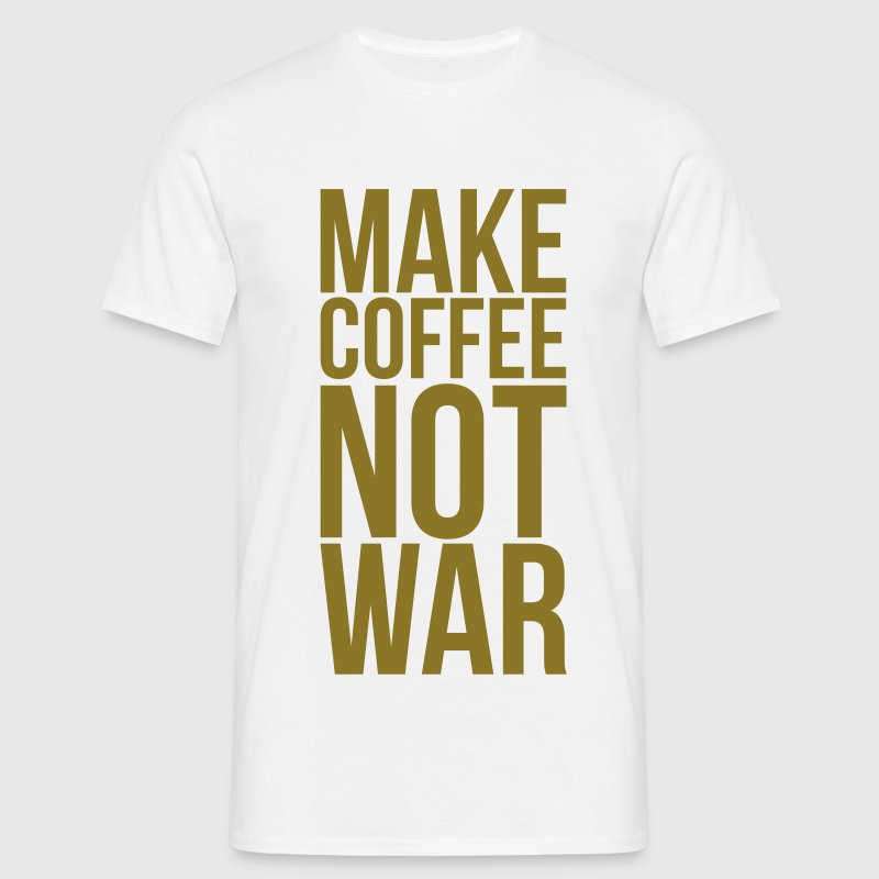 Make coffee not war T-Shirts - Männer T-Shirt