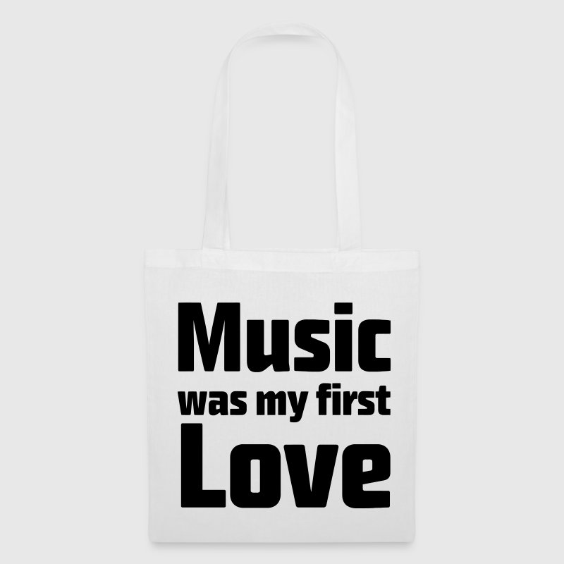 Music was my first Love Taschen - Stoffbeutel