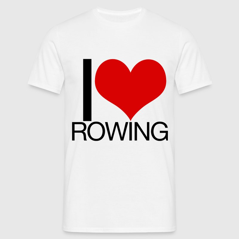 I Love Rowing - Rowing T-Shirt - Men's T-Shirt