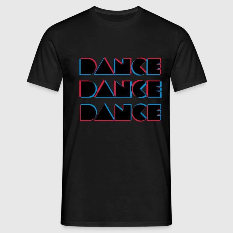Black Dance Dance Dance T-Shirts - Men's T-Shirt