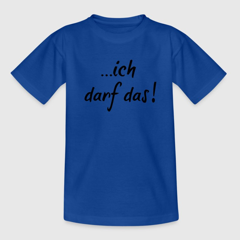 ich_darf_das Kinder T-Shirts - Teenager T-Shirt
