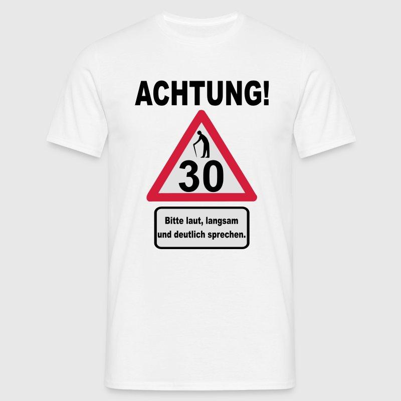 30 geburtstag achtung langsam sprechen 3f t shirt spreadshirt. Black Bedroom Furniture Sets. Home Design Ideas