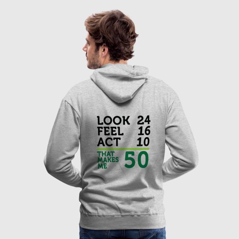 Look Feel Act 50 (dd)++ Hoodies & Sweatshirts - Men's Premium Hoodie