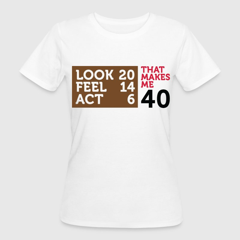 Look Feel Act 40 2 (dd)++ T-Shirts - Frauen Bio-T-Shirt