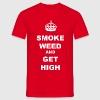 SMOKE WEED AND GET HIGH - Men's T-Shirt
