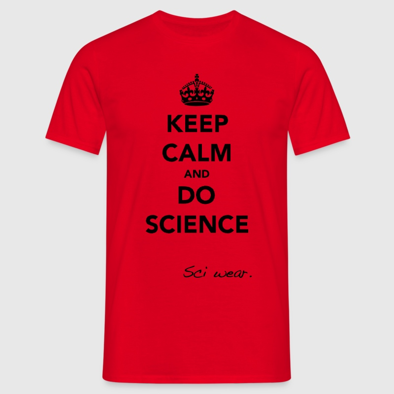 Keep Calm and Do Science T-Shirt - Men's T-Shirt