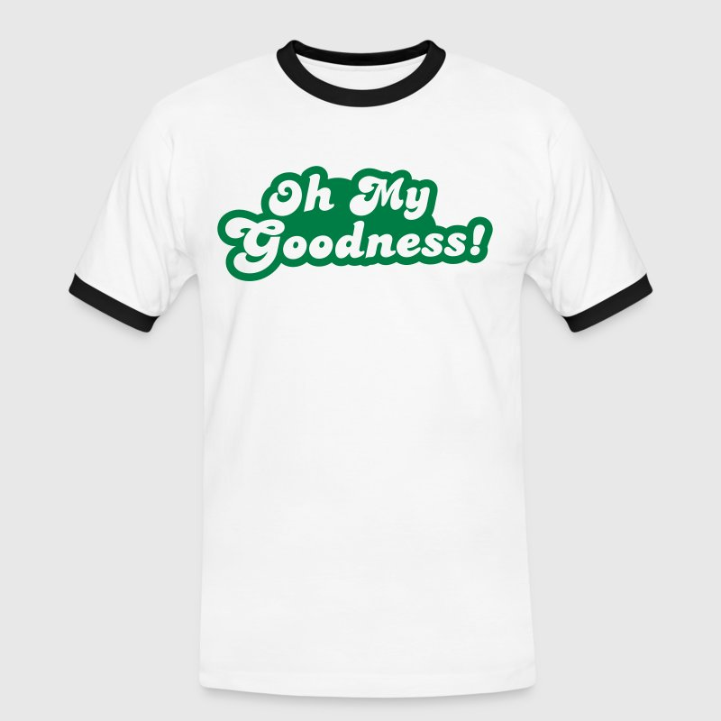 OH MY GOODNESS! T-Shirts - Men's Ringer Shirt