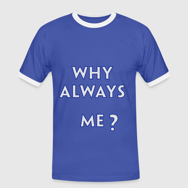 Blå/vit Why Always Me T-shirts - Kontrast-T-shirt herr