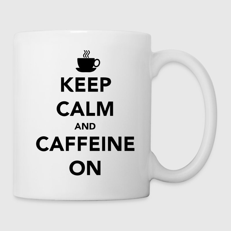 Keep Calm and Caffeine On Tassen - Tasse