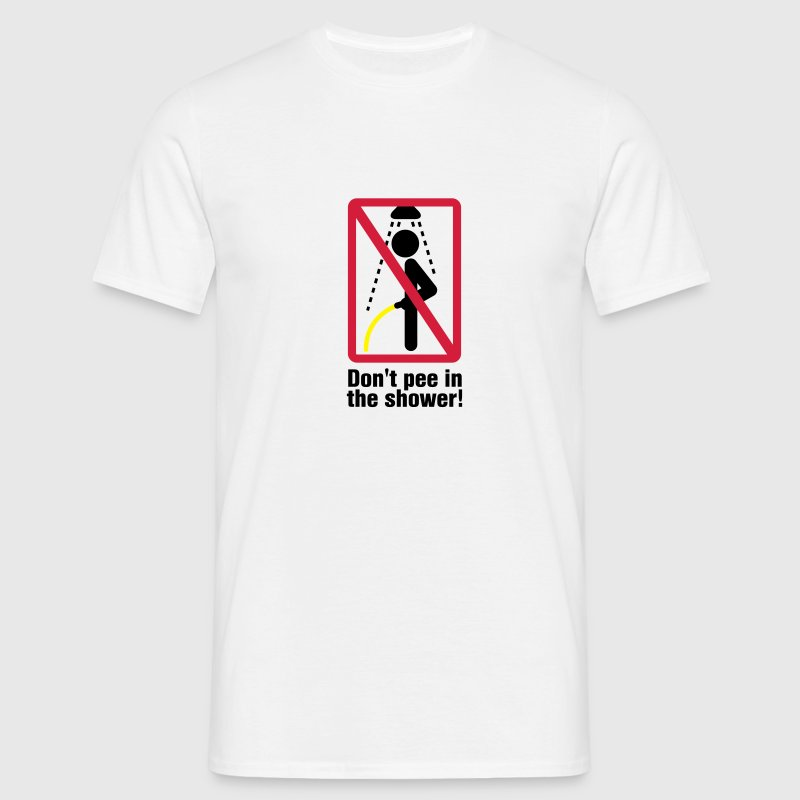 Do not pee in the shower T-Shirts - Mannen T-shirt