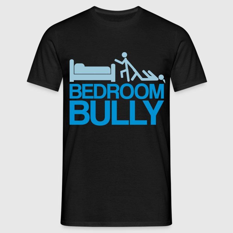 bedroom bully. Bedroom Bully  Men s T Shirt BEDROOM BULLY Spreadshirt