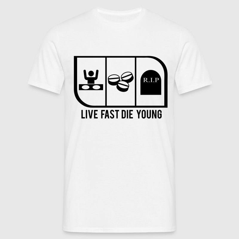 LIVE FAST DIE YOUNG - Men's T-Shirt