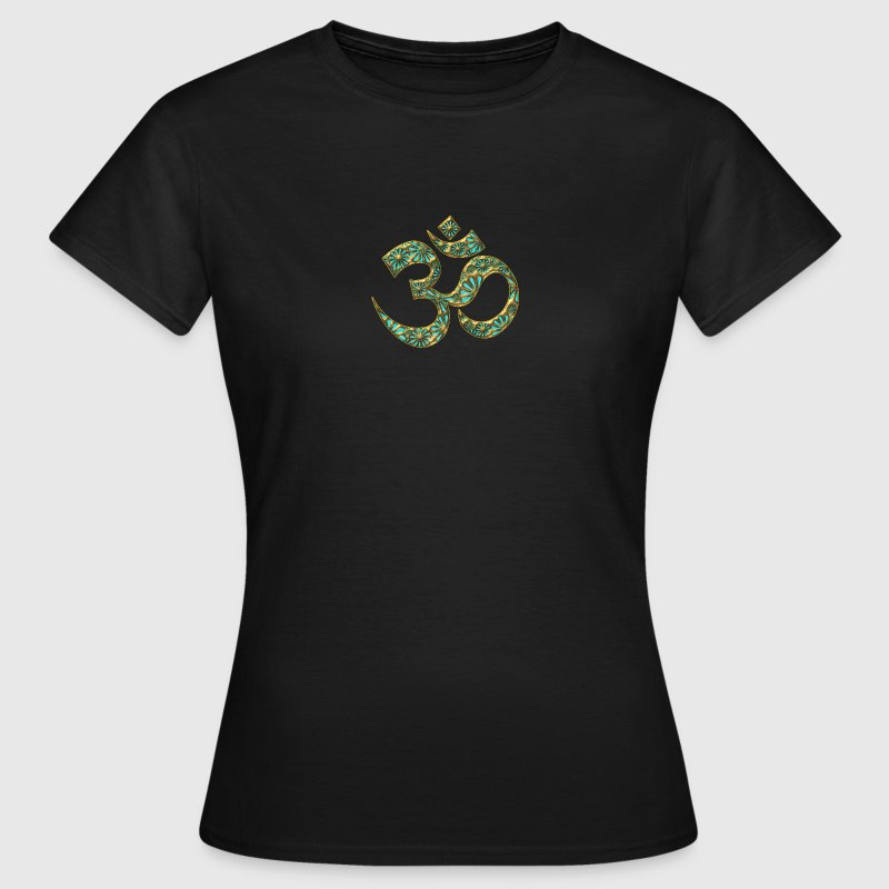 Sacred OM (AUM - I AM), turquoise, manifestation of spiritual strength, The energy symbol gives balance, peace and bliss Camisetas - Camiseta mujer