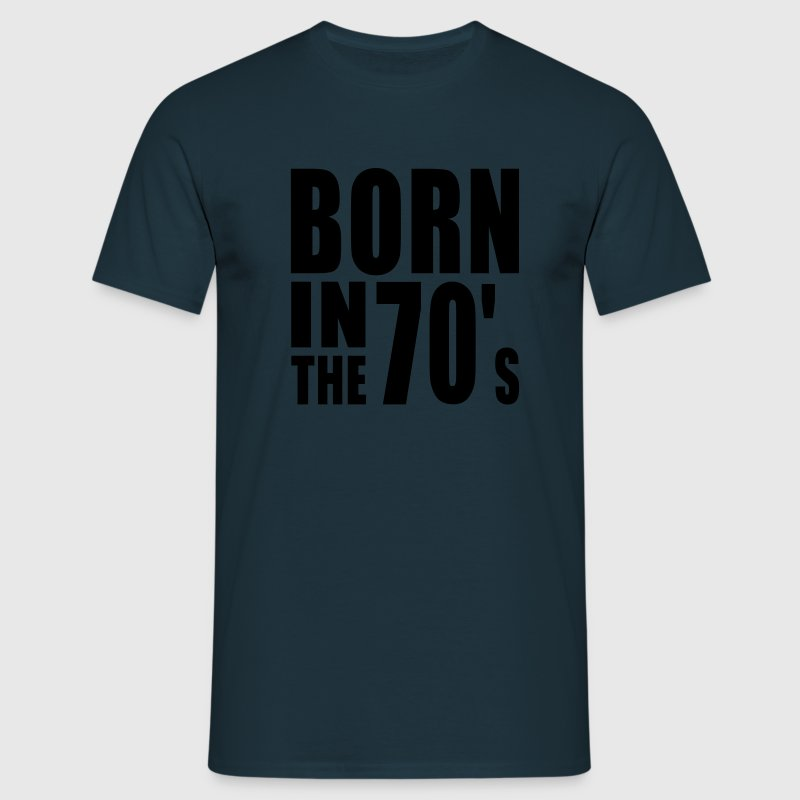 BORN IN THE 70s T-Shirt WN - T-shirt Homme