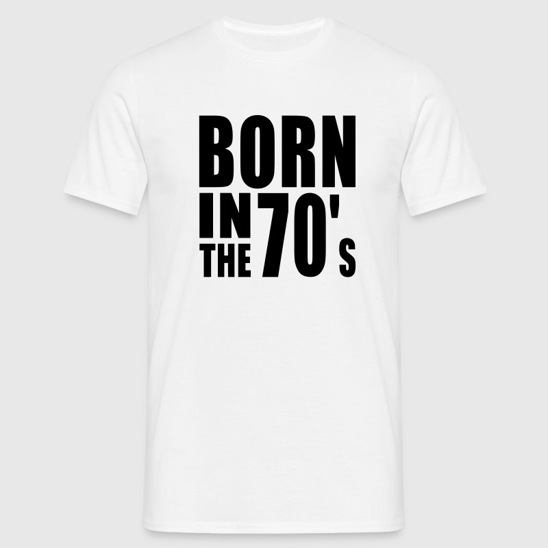 BORN IN THE 70s T-Shirt BW - Men's T-Shirt