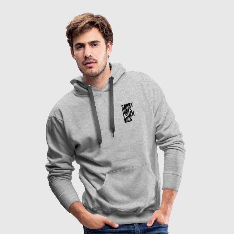 Sorry Girls, I suck dick Hoodies & Sweatshirts - Men's Premium Hoodie