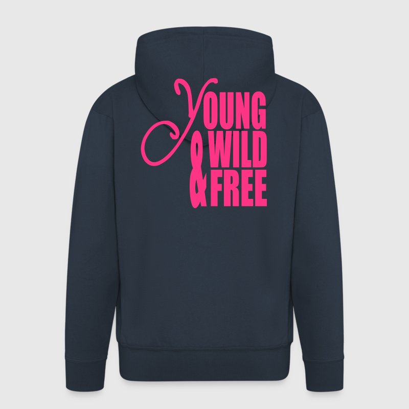 Young Wild and Free Hoodies & Sweatshirts - Men's Premium Hooded Jacket
