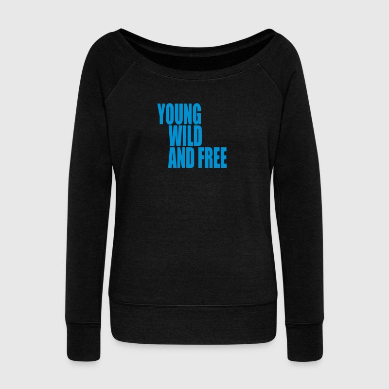 Young Wild and Free III Sweat-shirts - Pull Femme col bateau de Bella