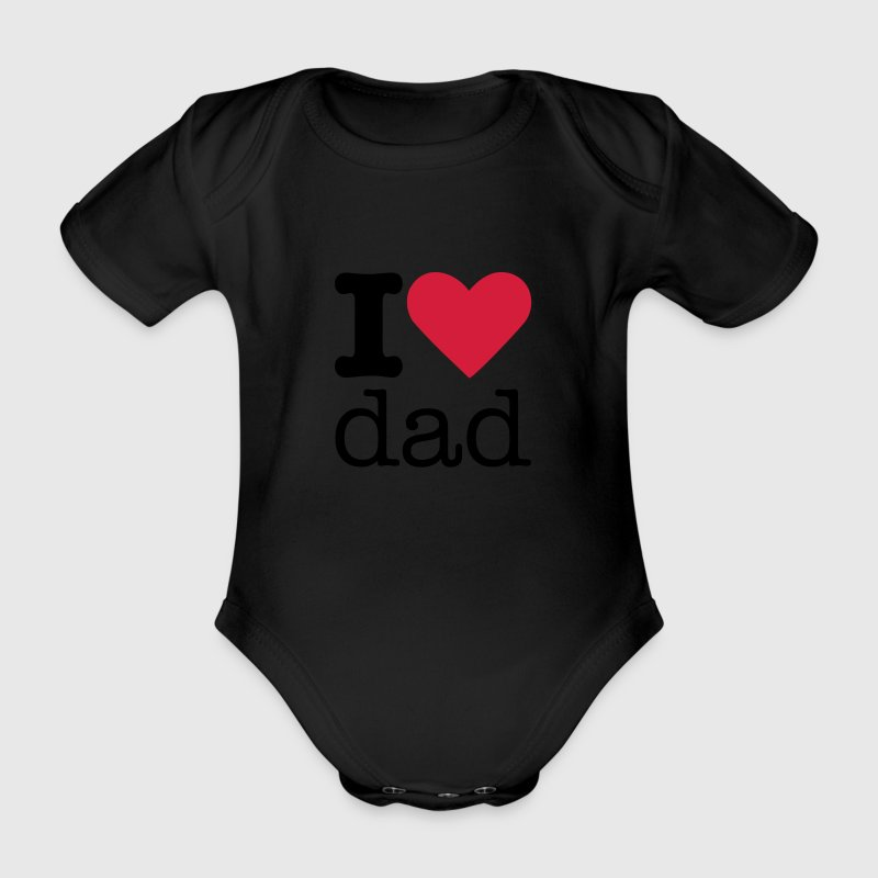 I Love Dad Baby Body - Baby Bio-Kurzarm-Body