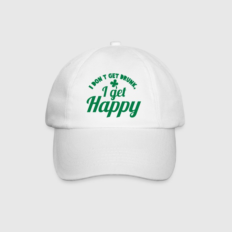 I DONT GET DRUNK- I GET HAPPY@! Caps & Hats - Baseball Cap