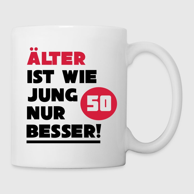 50 geburtstag lter ist wie jung nur besser t shirts bedrucken tasse spreadshirt. Black Bedroom Furniture Sets. Home Design Ideas