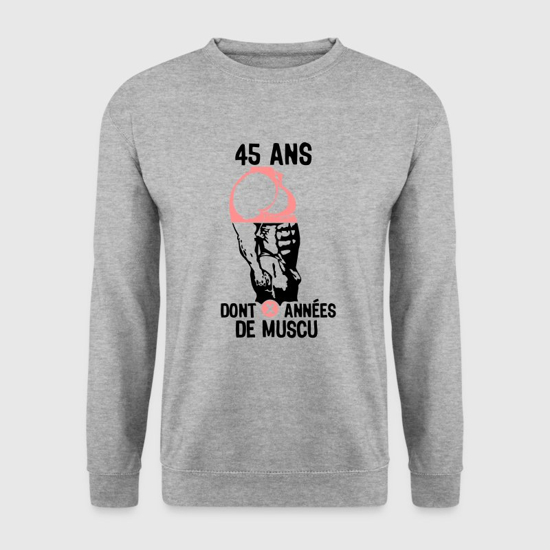 45 ans musculation bodybuilding anniver Sweat-shirts - Sweat-shirt Homme