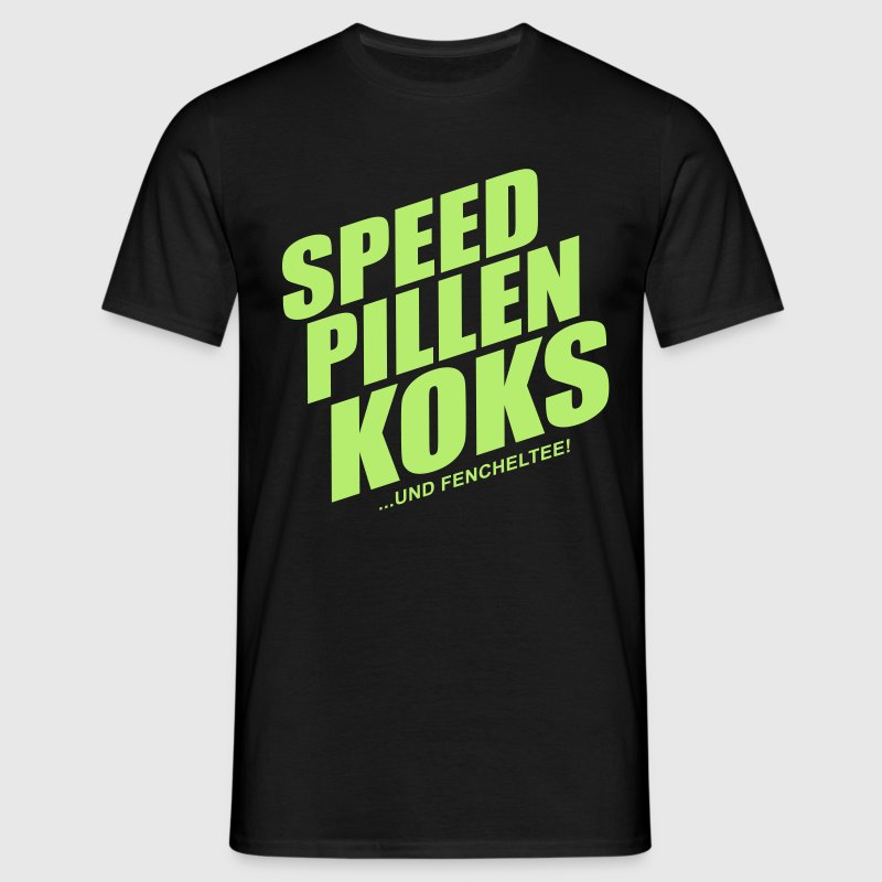 Speed pillen koks ... - Männer T-Shirt