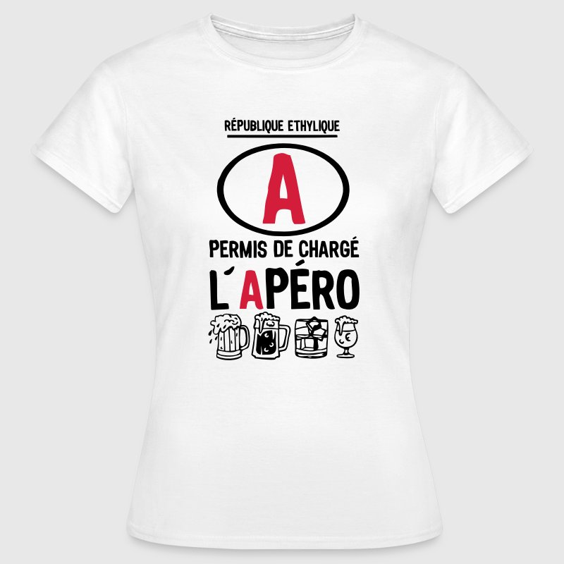 permis a picoler alcool apero charge2 ve Tee shirts - T-shirt Femme