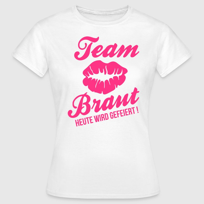 Team Braut - JGA T-Shirts - Frauen T-Shirt