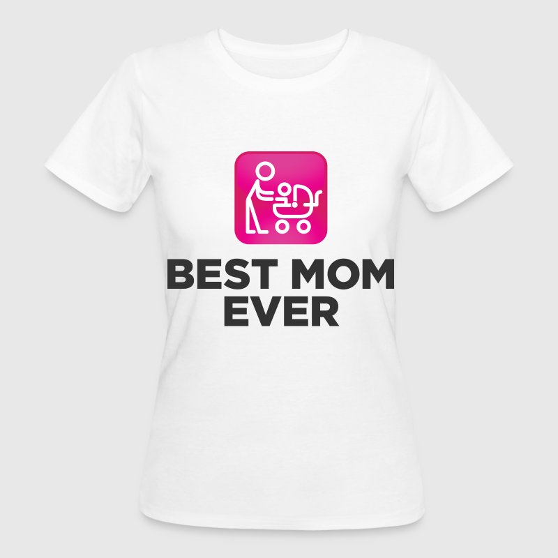 Best Mum Ever 3 (dd)++ T-shirts - Ekologisk T-shirt dam