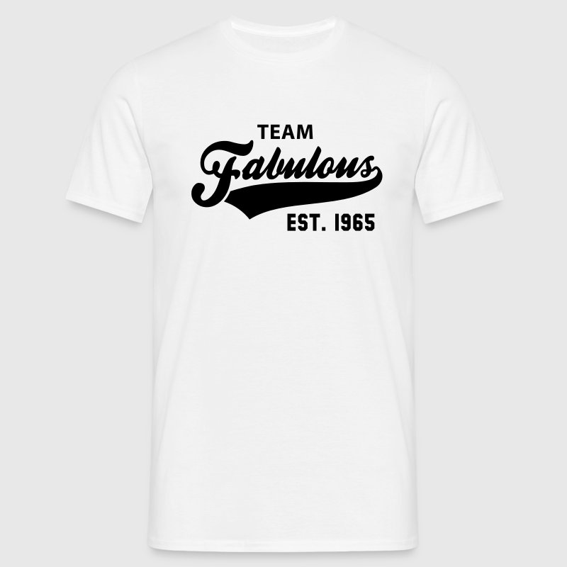 TEAM Fabulous Est. 1965 Birthday Anniversary T-Shirt BW - Men's T-Shirt
