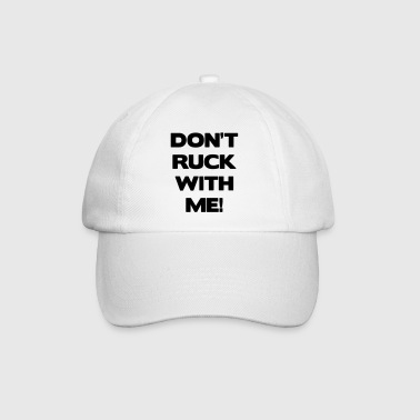 Don't Ruck with Me Bags  - Baseball Cap