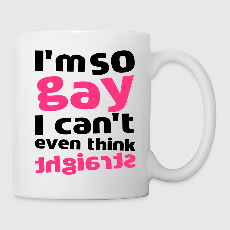 I'm So Gay I Can't Even Think Straight Bottles & Mugs - Mug