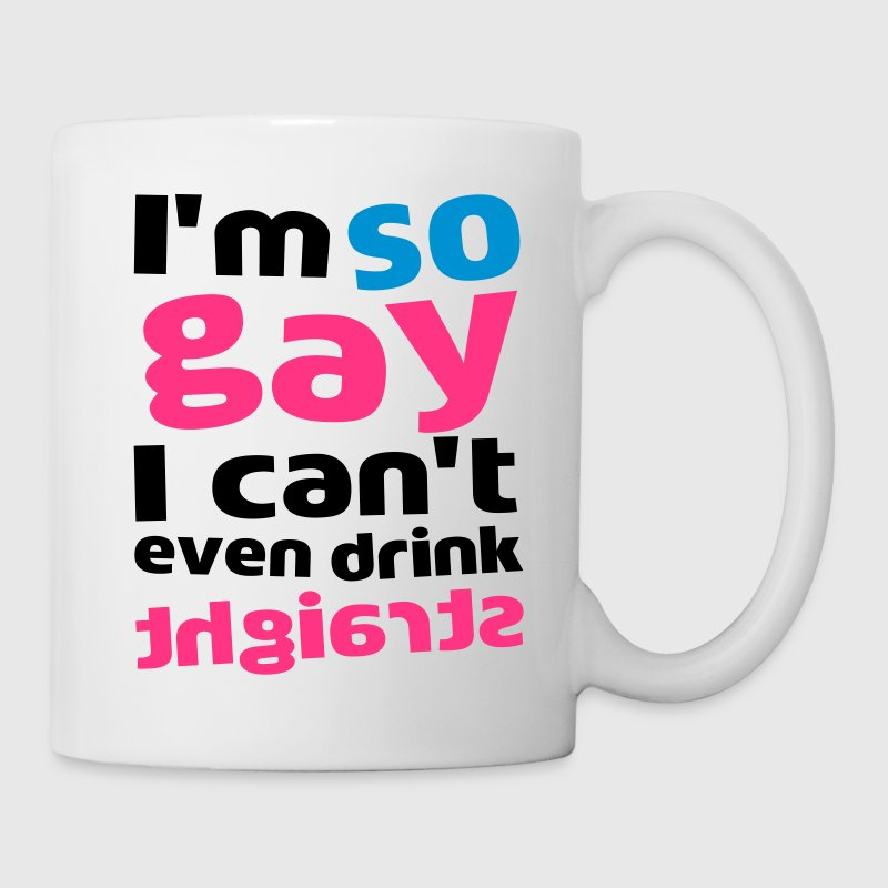 I'm So Gay I Can't Even Drink Straight Bottles & Mugs - Mug