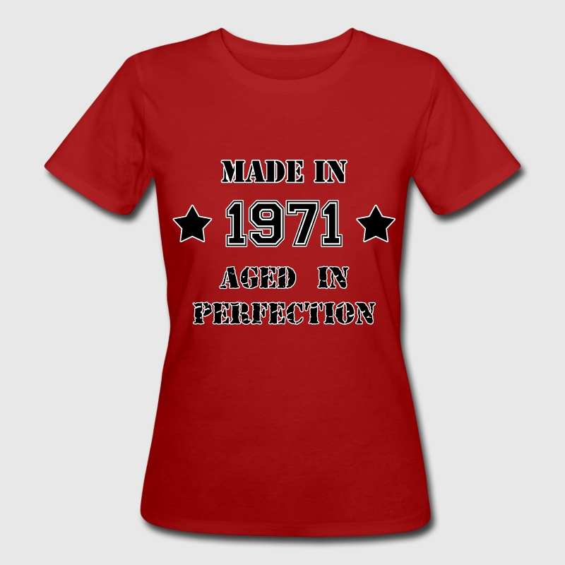 Made in 1971 T-Shirts - Women's Organic T-shirt