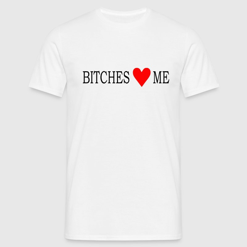 Blanc Bitches Love Me Hommes - T-shirt Homme