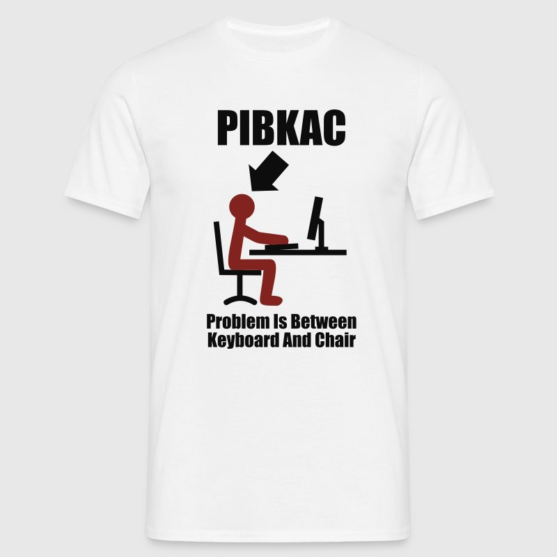 White PIBKAC - Problem is between Keyboard and Chair - Computer - Admin Men's Tees - Men's T-Shirt