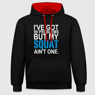 99 Problems, Training, Crossfit, No Pain, Squat - Kontrast-Hoodie