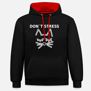 Lazy Don`t Stress Cat Cat Kitty Kitty Cats Gift - Contrast Colour Hoodie