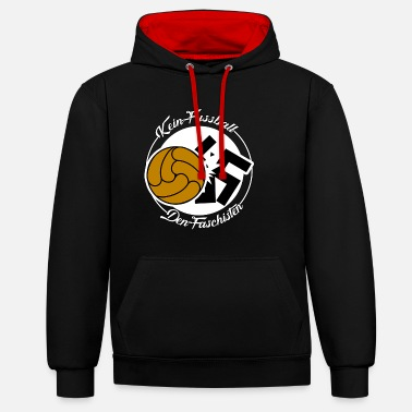 Anti Fascist No football the fascists - Contrast Colour Hoodie